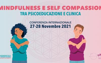Mindfulness and self compassion. Conferenza internazionale 27-28 novembre 2021